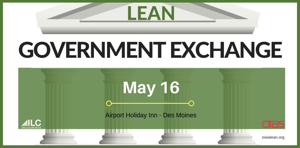 3rd Annual Lean Government Exchange on May 16, 2019 | Iowa
